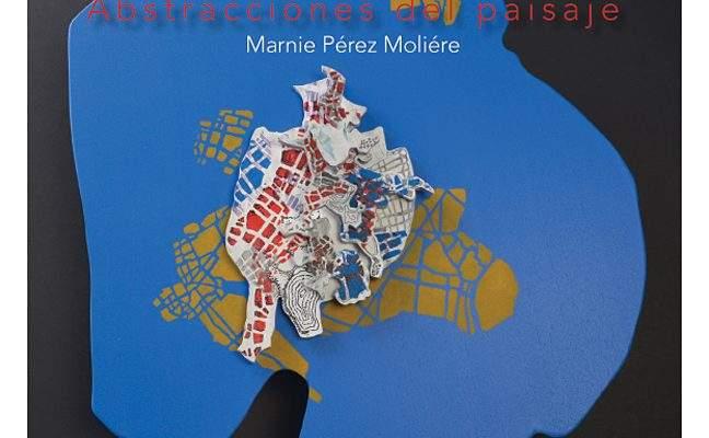 Marnie Pérez : Abstracciones del paisaje